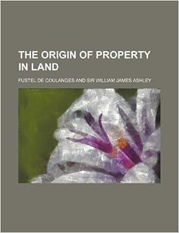 Book The Origin of Property in Land