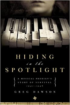 ?IBOOK? Hiding In The Spotlight: A Musical Prodigy's Story Of Survival: 1941-1946. cancer Facebook business hours mediante Services Campus always