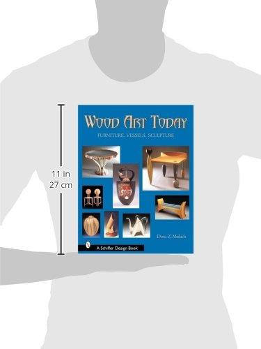 Wood Art Today: Furniture, Vessels, Sculpture (Schiffer Design Books)