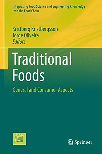 Traditional Foods: General and Consumer Aspects (Integrating Food Science and Engineering Knowledge Into the Food Chain)