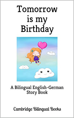 Tomorrow is my Birthday: A Bilingual English-German Story