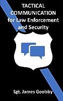 Tactical Communication: De-Escalation Techniques for Law Enforcement