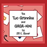 img - for The Two Grannies and GagaNini book / textbook / text book