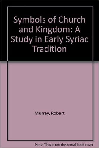 Amazon Symbols Of Church And Kingdom A Study In Early Syriac