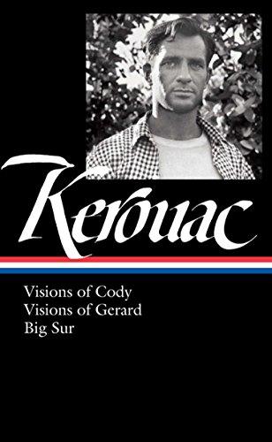 Jack Kerouac: Visions of Cody, Visions of Gerard, Big Sur (LOA #262) (Library of America Jack Kerouac - Big Sur Collection
