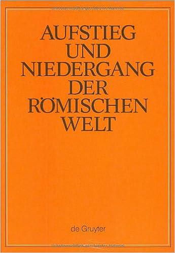 Aufstieg Und Niedergang Der Rom. Welt : BD 25 Teil 4 Vorkons