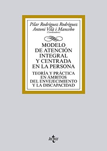 Modelo de atención integral y centrada en la persona (Derecho - Biblioteca Universitaria De Editorial Tecnos) (Spanish Edition)
