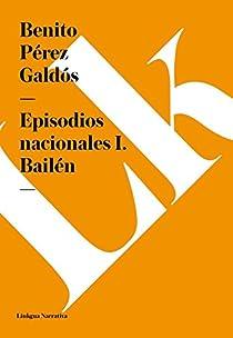 Episodios nacionales I. Bailén par Pérez Galdós