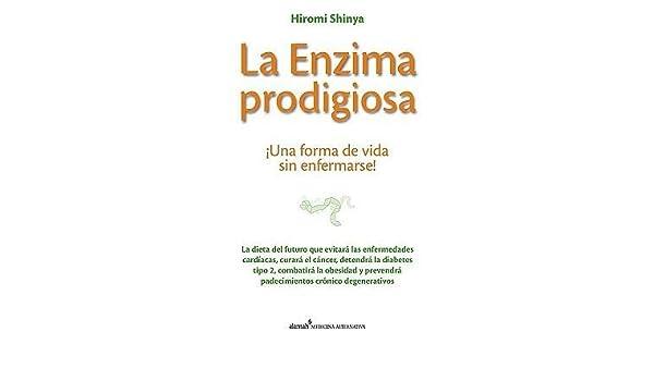 La Enzima Prodigiosa: Una Forma de Vida Sin Enfermarse ...