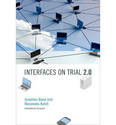[(Interfaces on Trial 2.0 )] [Author: Jonathan Band] [Apr-2011] ebook