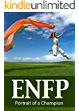 ENFP: Portrait of a Champion (Portraits of the 16 Personality Types)