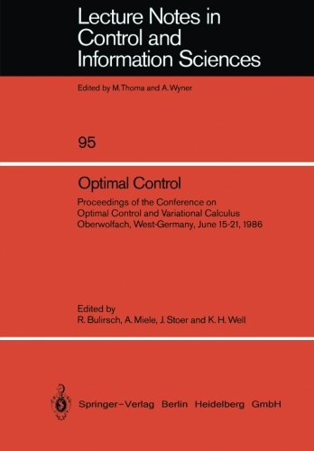Optimal Control: Proceedings of the Conference on Optimal Control and Variational Calculus Oberwolfach, West-Germany, June 15-21, 1986 (Lecture Notes in Control and Information Sciences) (Miele Microwave)