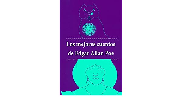 Los mejores cuentos de Edgar Allan Poe (con índice activo) (Spanish Edition) - Kindle edition by Edgar Allan Poe. Literature & Fiction Kindle eBooks ...