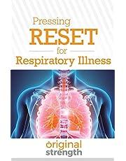 Pressing RESET for Respiratory Illness