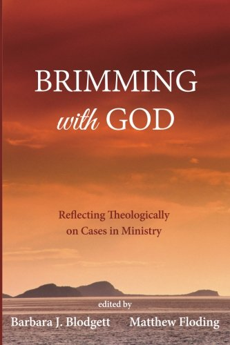 Download Brimming with God: Reflecting Theologically on Cases in Ministry ebook