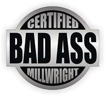 Bad Ass Millwright Hard Hat Sticker / Helmet Decal Label Lunch Tool Box LD Industries