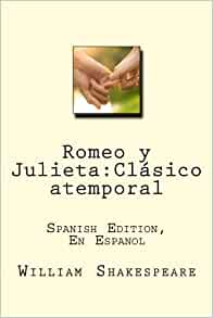 Amazon.com: Romeo y Julieta:Clásico atemporal: Spanish ...