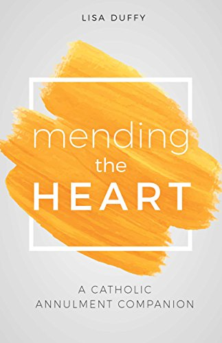 Mending the heart a catholic annulment companion kindle edition mending the heart a catholic annulment companion by duffy lisa fandeluxe Image collections