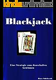 Blackjack, eine Strategie zum dauerhaften Gewinnen
