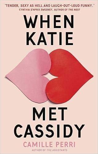 When Katie Met Cassidy: Amazon co uk: Camille Perri