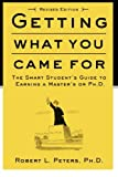 Getting What You Came For: The Smart Student's Guide to Earning an M.A. or a Ph.D., Robert Peters, 0374524777
