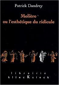 Molière ou l'esthétique du ridicule par Patrick Dandrey