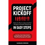 Project Kickoff: How to Run a Successful Project Kickoff Meeting in Easy Steps