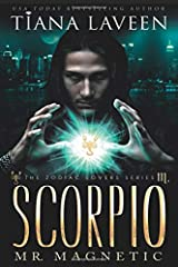 Scorpio - Mr. Magnetic: The 12 Signs of Love (The Zodiac Lovers Series) Paperback
