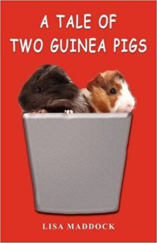 Amazon A Tale Of Two Guinea Pigs 9781598589603 Lisa Maddock Books