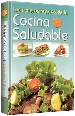Las mejores recetas de la cocina saludable/ The Healthy Food Best Recipes (Spanish Edition): Mancha Manteles, Sandra Salcedo, Karisa Becerra: 9789972209246: ...