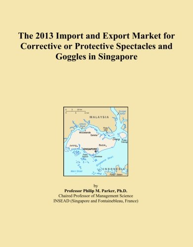 The 2013 Import and Export Market for Corrective or Protective Spectacles and Goggles in - Singapore Spectacles