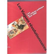 VAGUES RÉVOLUTIONNAIRES : L'ART DE L'AFFICHE POLITIQUE 1914-1989