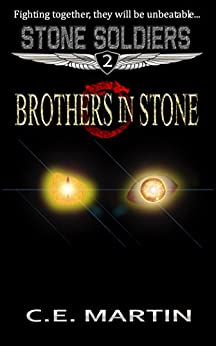 Brothers in Stone (Stone Soldiers #2) by [Martin, C.E.]