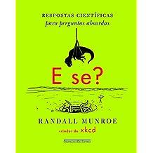 E Se? - Respostas científicas para perguntas absurdas (Em Portuguese do Brasil)