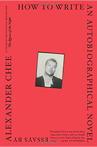 How To Write An Autobiographical Novel Essays Chee Alexander 9781328764522 Amazon Com Books