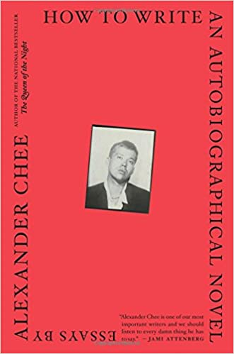 How To Write An Autobiographical Novel Essays Alexander Chee  Follow The Author