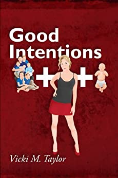 Good Intentions by [Taylor, Vicki M.]