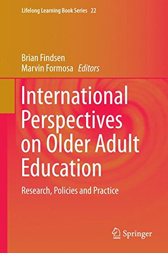 International Perspectives on Older Adult Education: Research, Policies and Practice (Lifelong Learning Book Series)