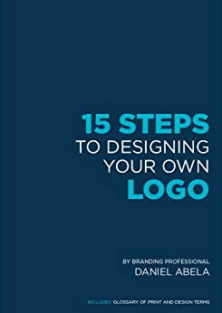 amazon com 15 steps to designing your own logo design your own logo like a professional logo