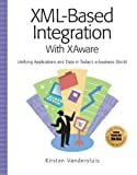 Xml-Based Integration with XAware, Kirstan Vandersluis, 1931644020