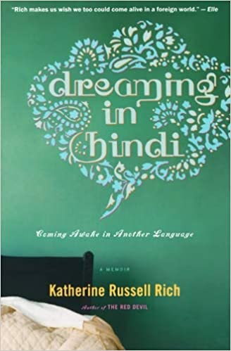 Dreaming in Hindi: Katherine Rich: 9780547336930: Amazon com: Books