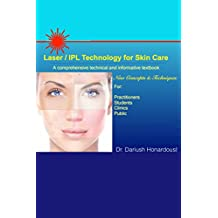 Laser / IPL Technology for Skin Care: A Comprehensive Technical and Informative Textbook