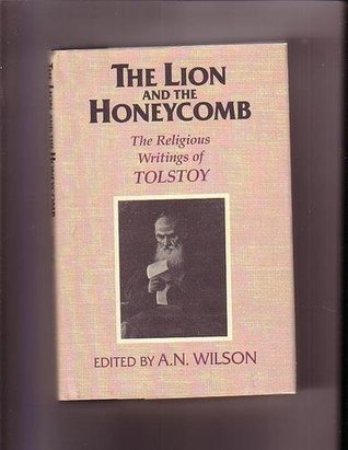 The Lion and the Honeycomb: The Religious Writings of Tolstoy