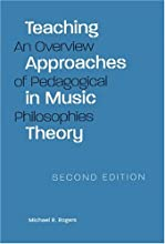 Teaching Approaches in Music Theory, Second Edition: An Overview of Pedagogical Philosophies