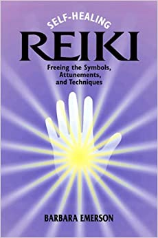 Self-healing Reiki: Freeing the Symbols, Attunements and Techniques