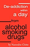 Deaddiction Within a Day from Alcohol, Smoking, Drugs, narendra chitte, 1463637268