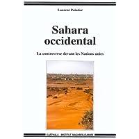 Sahara Occidental : La controverse devant les Nations unies
