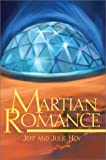 Martian Romance, Jeff J. Hoy, 0595650244