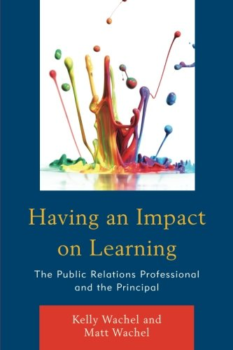 Having an Impact on Learning: The Public Relations Professional and the Principal