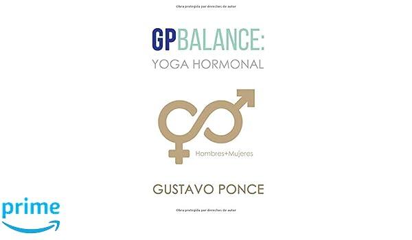 GP BALANCE: YOGA HORMONAL (Spanish Edition): GUSTAVO PONCE ...